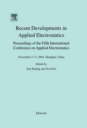 Applied Electrostatics (ICAES 2004): Proceedings of the Fifth International Conference on Applied Electrostatics