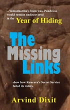 Year of Hiding: The Missing Links by Arvind Dixit