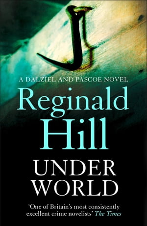 Under World (Dalziel & Pascoe, Book 10) by Reginald Hill