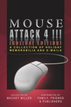 Mouse Attack 4!!! (HOLIDAY EDITION) by Mackey Miller