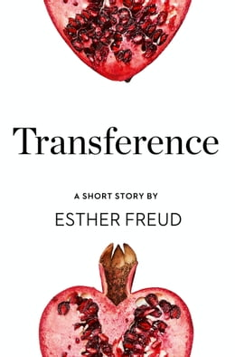 Book Transference: A Short Story from the collection, Reader, I Married Him by Esther Freud
