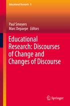 Educational Research: Discourses of Change and Changes of Discourse by Paul Smeyers