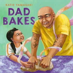 Dad Bakes by Katie Yamasaki
