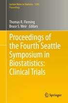 Proceedings of the Fourth Seattle Symposium in Biostatistics: Clinical Trials