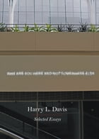 Why Are You Here and Not Somewhere Else: Selected Essays by Harry L. Davis