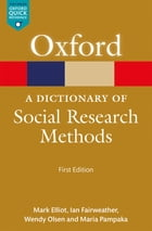 A Dictionary of Social Research Methods by Mark Elliot