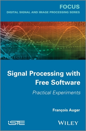 Signal Processing with Free Software Practical Experiments