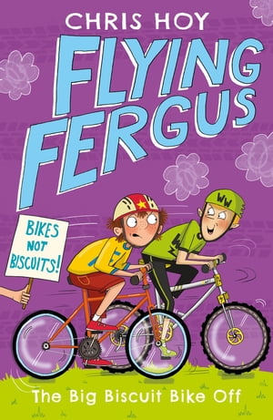 Flying Fergus 3: The Big Biscuit Bike Off by Olympic champion Sir Chris Hoy, written with award-winning author Joanna Nadin