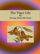 The Tiger Lily by George Manville Fenn