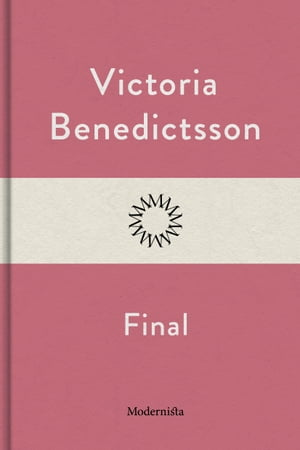 Final by Victoria Benedictsson