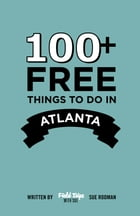100+ Free Things To Do in Atlanta by Sue Rodman