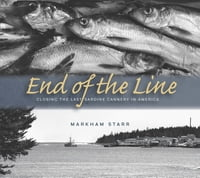 End of the Line: Closing the Last Sardine Cannery in America