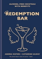 Redemption Bar: Alcohol-free cocktails with benefits by Catherine Salway