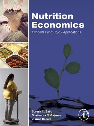 Nutrition Economics Principles and Policy Applications