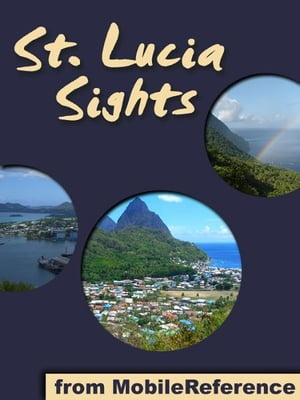 Saint Lucia Sights: a travel guide to the main attractions in Saint Lucia, Caribbean (St. Lucia) (Mobi Sights)