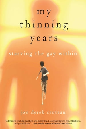 My Thinning Years Starving the Gay Within