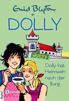 Dolly, Band 07: Dolly hat Heimweh nach der Burg by Nikolaus Moras