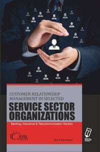 Customer Relationship Management in Selected Service Sector Organizations: Banking, Insurance…