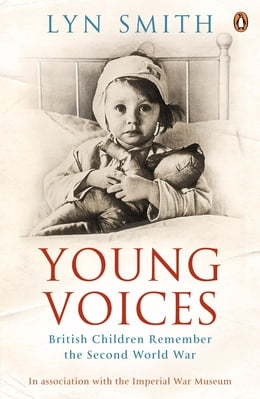 Book Young Voices: British Children Remember the Second World War by Lyn Smith