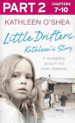 Little Drifters: Part 2 of 4 by Kathleen O'Shea