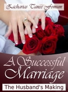 A Successful Marriage:The Husband's Making