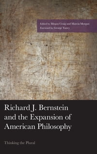 Richard J. Bernstein and the Expansion of American Philosophy: Thinking the Plural