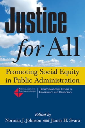 Justice for All: Promoting Social Equity in Public Administration Promoting Social Equity in Public Administration