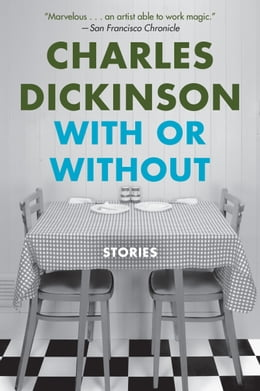 Book With or Without: Stories by Charles Dickinson
