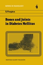 Bones and Joints in Diabetes Mellitus by S. Forgács