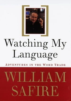 Watching My Language: Adventures in the Word Trade