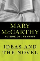 Ideas and the Novel by Mary McCarthy