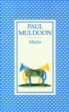 Mules by Paul Muldoon