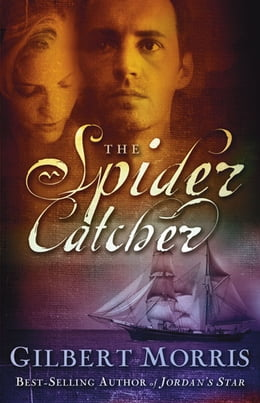 Book The Spider Catcher by Gilbert Morris