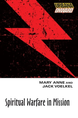 Spiritual Warfare in Mission by Mary  Anne Voelkel