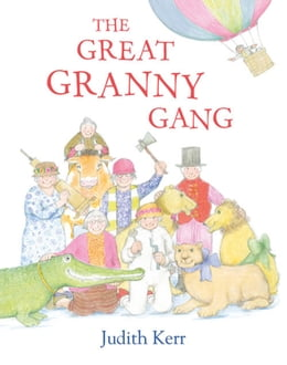 Book The Great Granny Gang (Read Aloud) by Judith Kerr