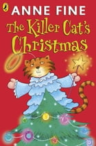 The Killer Cat's Christmas by Anne Fine