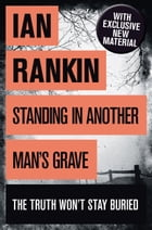 Standing in Another Man's Grave: A John Rebus Novel by Ian Rankin