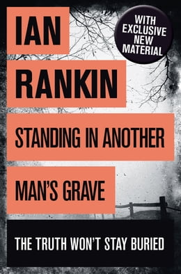 Book Standing in Another Man's Grave: A John Rebus Novel by Ian Rankin