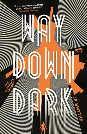 Way Down Dark Australia Book 1