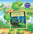 Franklin in the Dark (25th Anniversary Edition): Read-Aloud Edition by Paulette Bourgeois