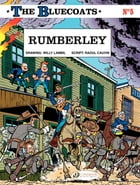 The Bluecoats - volume 5 – Rumberley by Willy Lambil