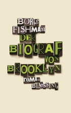 Der Biograf von Brooklyn by Boris Fishman