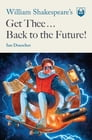 William Shakespeare's Get Thee Back to the Future! Cover Image