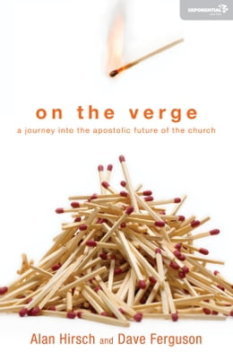 Book On the Verge: A Journey Into the Apostolic Future of the Church by Alan Hirsch