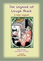 THE LEGEND OF LOUGH MASK - A Celtic Legend: Baba Indaba Children's Stories Issue 66 by Anon E Mouse