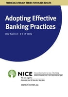 Adopting Effective Banking Practices: for Ontario Canada by National Initiative for the Care of the Elderly