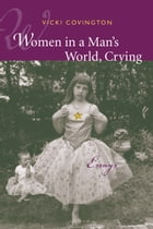Women in a Man's World, Crying: Essays by Vicki Covington