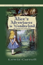 Alice's Adventures in Wonderland and Through the Looking-Glass (Middleton Classics) by Lewis Carroll