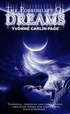 The Possibility of Dreams by Yvonne Carlin-Page