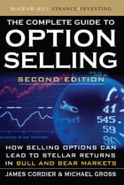 The Complete Guide to Option Selling, Second Edition by James Cordier